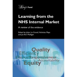 Learning from the NHS Internal Market: A Review of the Evidence