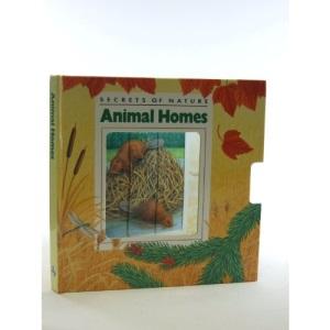 Animals Homes (Secrets of Nature S.)