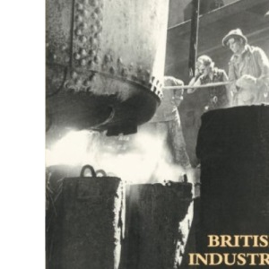 British Industrial Capitalism: Since the Industrial Revolution