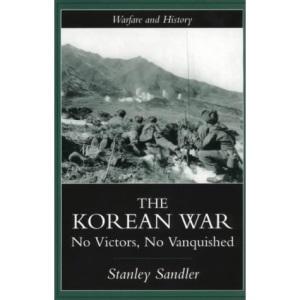 The Korean War: An Interpretive History (Warfare and History)