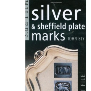 Miller's Silver and Sheffield Plate Marks (Miller's pocket fact file)