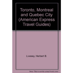 Toronto, Montreal and Quebec City (American Express Travel Guides)