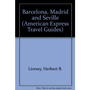 Amex Barcelona & Madrid (American Express Travel Guides)