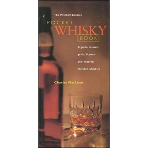The Mitchell Beazley Pocket Whisky Book: A Guide to Malt, Grain, Liqueur and Leading Blended Whiskies