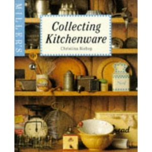 Miller's Guide to Collecting Kitchenware