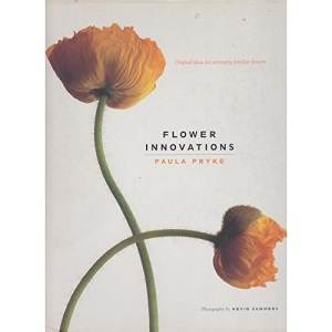 Flower Innovations: Original Ideas for Arranging Familiar Flowers