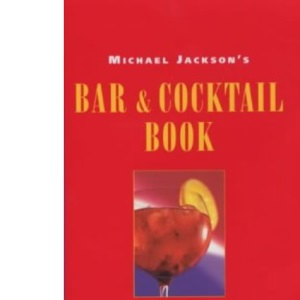 Michael Jackson's Bar and Cocktail Book