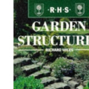 Garden Structures (The Royal Horticultural Society Encyclopaedia of Practical Gardening)