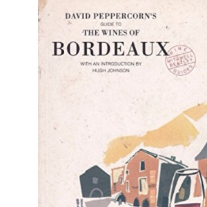 The Mitchell Beazley Guide to the Wines of Bordeaux (The Mitchell Beazley Wine Guides)
