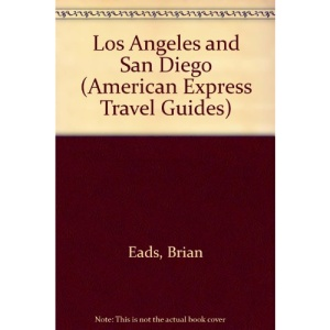 Los Angeles and San Diego (American Express Travel Guides)