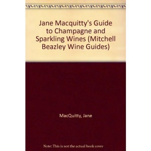 Jane MacQuitty's Guide to Champagne: And Sparkling Wines (Mitchell Beazley Wine Guides S.)