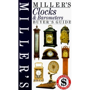Miller's Clocks and Barometers Buyer's Guide (Miller's buyer's guide)