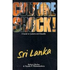 Culture Shock! Sri Lanka: A Guide to Customs and Etiquette