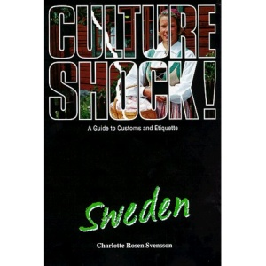 Culture Shock! Sweden: A Guide to Customs and Etiquette