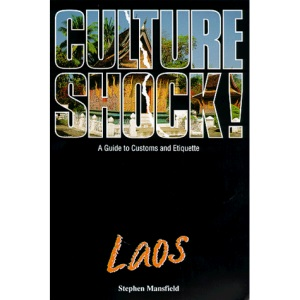 Culture Shock! Laos: A Guide to Customs and Etiquette