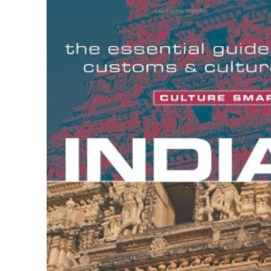 India - Culture Smart! The Essential Guide to Customs & Culture