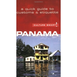 Panama - Culture Smart! The Essential Guide to Customs & Culture