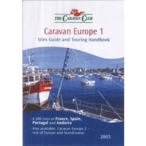Caravan Europe 2005: France,Spain,Portugal &Andorra v.1: France,Spain,Portugal &Andorra Vol 1 (Caravan Club)