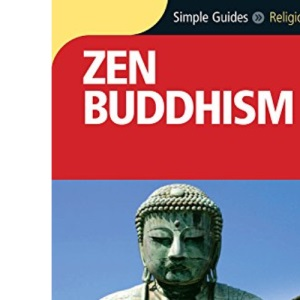 Zen Buddhism - Simple Guide To... (Simple Guides)