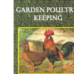 Garden Poultry Keeping
