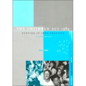 The Children Act 1989: Putting it into Practice (Dartington Social Research)