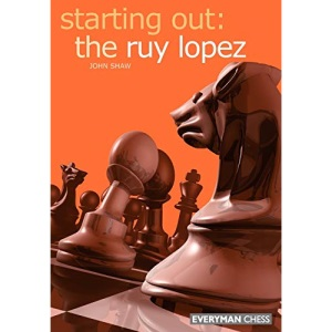 Starting Out: the Ruy Lopez (Everyman Chess)
