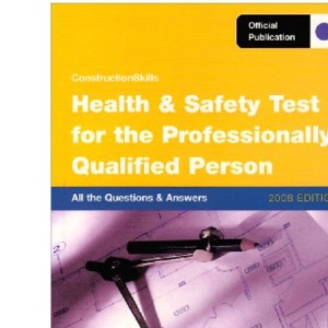 Health and Safety Test for the Professionally Qualified Person: issue 1: All the Questions and Answers