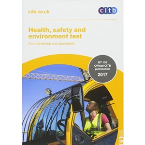 Health, Safety and Environment Test for Operatives and Speci (Health, Safety and Environment Test for Operatives and Specialists: GT 100/17)