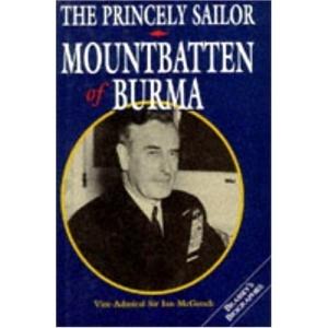 The Princely Sailor: Mountbatten of Burma (Brassey's Biographies)