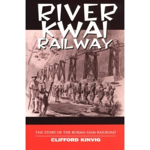 The River Kwai Railway: Story of the Burma-Siam Railroad (Classics)