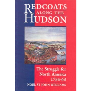Redcoats Along the Hudson: Struggle for North America, 1754-63