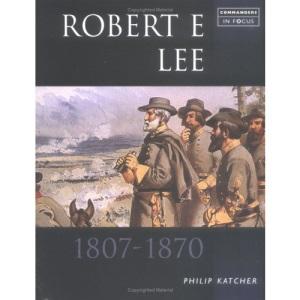 Robert E.Lee (Commanders in Focus)