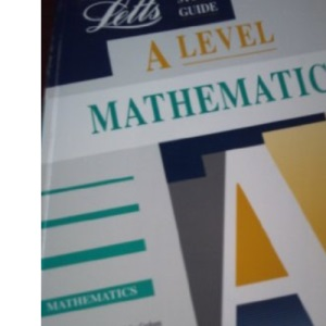 A-level Mathematics (Letts Educational A-level Study Guides)
