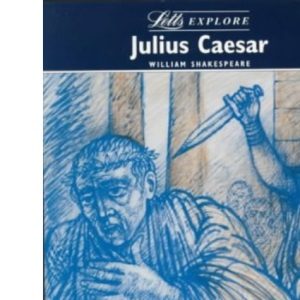 Letts Explore Julius Caesar (Letts Literature Guide)