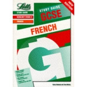 GCSE FRENCH: LETTS STUDY GUIDE.