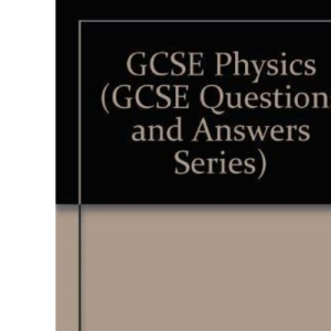 GCSE Physics (GCSE Questions and Answers Series)