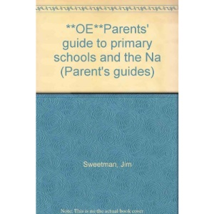**OE**Parents' guide to primary schools and the Na (Parent's guides)
