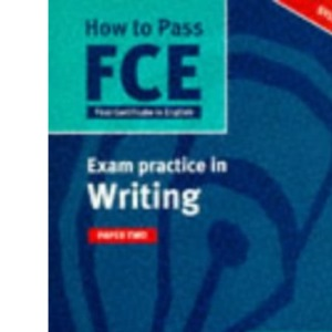 How to Pass the New Cambridge First Certificate in English: Writing