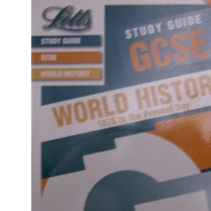 Letts Study Guide GCSE World History: 1870 to the Present Day