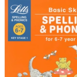 Basic Skills: Ages 6-7: Spelling and Phonics