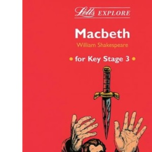 Letts Explore Macbeth for Key Stage 3