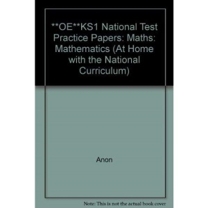 Key Stage 1National Tests Practice Papers: Mathematics (At Home with the National Curriculum)