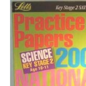 Key Stage 2 SATs Success: Practice Papers 2000 National Tests - Science Age 10 - 11 (Answers. Assessment. Advice)