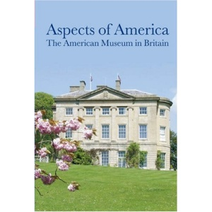 Aspects of America: The American Museum in Britain