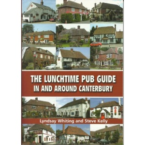 The Lunchtime Pub Guide in Around Canterbury