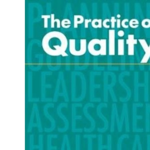 The Practice of Quality: Changing General Practice