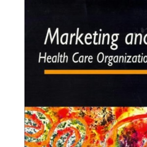 Marketing and Health Care Organizations