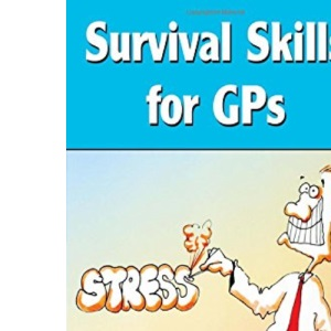 Survival Skills for GPs