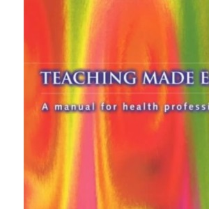 Teaching Made Easy: A Manual for Health Professionals