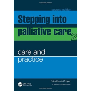 Stepping into Palliative Care: Care and Practice v. 2